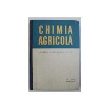 CHIMIA AGRICOLA - MANUAL PENTRU SCOLILE TEHNICE AGRICOLE SI HORTICOLE de ANDREI GHERGHI ...LIVIA VLAICU , 1965
