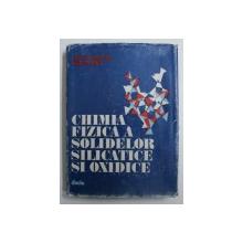 CHIMIA FIZICA A SOLIDELOR SILICATICE SI OXIDICE de SERBAN SOLACOLU si FLORICA PAUL , 1984