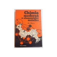 CHIMIA MODERNA A ELEMENTELOR METALICE de GH. MARCU , 1993