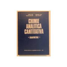 CHIMIE ANALITICA CANTITATIVA , GRAVIMETRIE de SIMON FISEL...IOAN SARGHIE , 1973