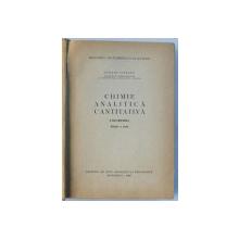 CHIMIE ANALITICA CANTITATIVA - VOLUMETRIA de CANDID LITEANU , 1962