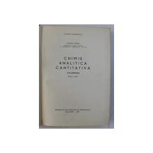 CHIMIE ANALITICA CANTITATIVA - VOLUMETRIA ED. a - IV - a de CANDIN LITEANU , 1964