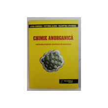 CHIMIE ANORGANICA (TESTE GRILA PENTRU ADMITEREA IN FACULTATE) de LIVIU CHIRIGIU , VICTORIA ALDEA , VALENTINA UIVAROSI , 2000