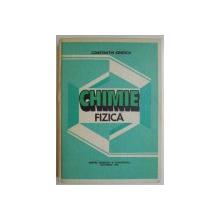 CHIMIE FIZICA de CONSTANTIN IONESCU, 1982