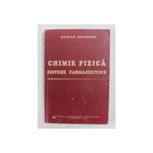 CHIMIE FIZICA - SISTEME FARMACEUTICE de STEFAN MOISESCU , 2006, PREZINTA INSEMNARI SI SUBLINIERI CU MARKERUL FLUORESCENT *