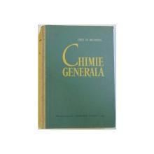 CHIMIE GENERALA - PENTRU FACULTATILE NECHIMICE  de CONST. GH. MACAROVICI , 1962