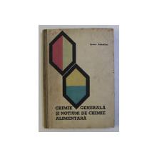 CHIMIE GENERALA SI NOTIUNI DE CHIMIE ALIMENTARA de IANCU AURELIAN , 1962