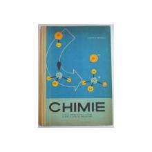CHIMIE, MANUAL PENTRU CLASA A X - A LICEU SI ANUL II LICEE DE SPECIALITATE de COSTIN D. NENITESCU, 1969