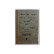 CHIMIE ORGANICA SI GAZELE DE RASBOIU - PENTRU SCOALELE SECUNDARE DE BAIETI SI FETE ( CURSUL SUPERIOR ) , CLASA VI -A de VASILE ANDREESCU si V . VILARA - ANDREESCU , 1936
