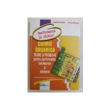 CHIMIE ORGANICA - TEORIE SI PROBLEME PENTRU PERFORMANTA , BACALAUREAT SI ADMITERE de PARASCHIVA ARSENE , CECILIA MARINESCU , 2015