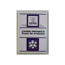 CHIMIE ORGANICA - TESTE DE EVALUARE de PARASCHIVA ARSENE si CECILIA MARINESCU , 1999