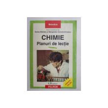 CHIMIE - PLANURI DE LECTIE de DOINA BACLEA , MARGARETA CONSTANTINESCU , 1999