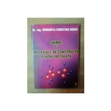 CHIMIE SI MATERIALE DE CONSTRUCTII PENTRU INSTALATII de ROMANITA-CHRISTINA DOBRE , 1998