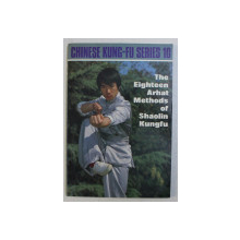 CHINESE KUNG-FU SERIES 10 - THE EIGHTEEN ARHAT METHODS OF SHAOLIN KUNGFU by CAI LONGYUN , 1986