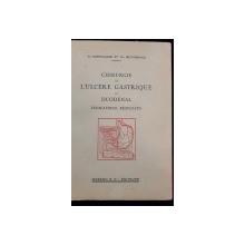 CHIRURGIE DE L'ULCERE GASTRIQUE ET DUODENAL par N. HORTOLOMEI et VI. BUTUREANU - PARIS, 1931