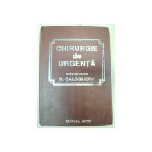 CHIRURGIE DE URGENTA-C. CALOGHERA  EDITIA A 2-A REVIZUITA SI ADAUGITA  TIMISOARA 1993