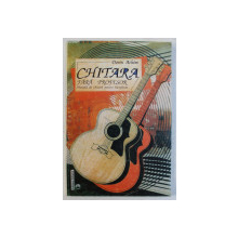 CHITARA FARA PROFESOR - METODA PENTRU INCEPATORI de DORIN ACHIM , 1995