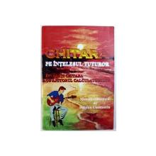CHITARA PE INTELESUL TUTUROR  - INVATATI CHITARA CU AJUTORUL CALCULATORULUI - METODA CONCEPUTA de BOGDAN CONSTANTIN , CONTINE CD *