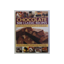CHOCOLATE , 500 CLASSIC RECIPES by FELICITY FORSTER , 2011