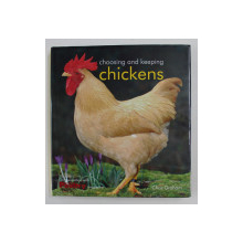 CHOOSING AND KEEPING CHICKENS , by CHRIS GRAHAM , 2009