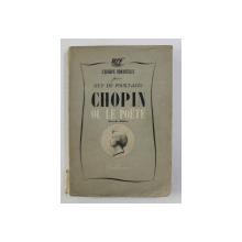 CHOPIN OU LE POETE par GUY DE POURTALES , 1941, PREZINTA URME DE UZURA *