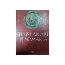 CHRISTIAN ART IN ROMANIA  3RD-6TH CENTURIES, BUC.1979