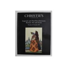 CHRISTIE 'S - IMPERIAL AND POST - REVOLUTIONARY RUSSIAN ART AND ICONS , CATALOG DE LICITATIE , 1997