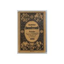 CHRISTLICHER HAUSFREUND - KALENDER FUR DIE EVANG. GLAUBENSGENOFFEN IN RUMANIEN ( CALENDAR  AL CREDINCIOSILOR EVANGHELICI DIN ROMANIA )  , 1932