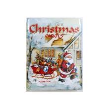 CHRISTMAS CAROLS / COLINDE DE CRACIUN , EDITIE BILINGVA ROMANA  - ENGLEZA , editie de VERONICA FOCSENEANU , 2000