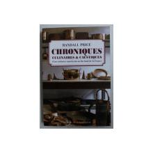 CHRONIQUES CULINAIRES et CAUSTIQUES D ' UN CUISINIER AMERICAIN AU FIN FOND DE LA FRANCE par RANDALL PRICE , 2011