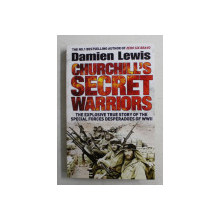 CHURCHILL'S SECRET WARRIORS by DAMIEN LEWIS , 2015