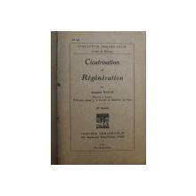 CICATRISATION ET REGENERATION par JACQUES MILLOT , 1931