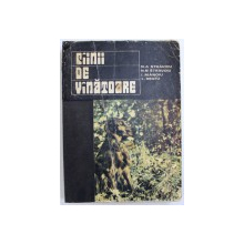 CAINII DE VANATOARE de NICOLAE STRAVOIU si LAURENTIU BRATU, EDITIA A II-a REVAZUTA SI ADAUGITA, 1976