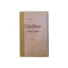 CILIBI MOISE CA FILOSOF POPULAR de N. ZAHARIA , 1915