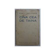 CINA CEA DE TAINA , versuri de CAMIL BALTAZAR , EDITIE INTERBELICA