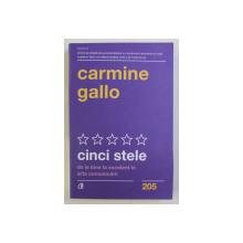 CINCI STELE , DE LA BINE LA EXCELENT IN ARTA COMUNICARII de CARMINE GALLO , 2020