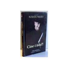 CINE-I ASTA?! de HORATIU MALAELE , 2017