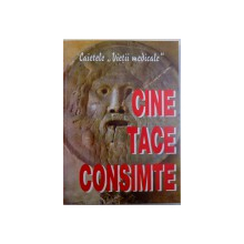 "CINE TACE CONSIMTE  - CAIETELE "" VIETII MEDICALE "" , redactor MIHAIL MIHAILIDE , 2003"