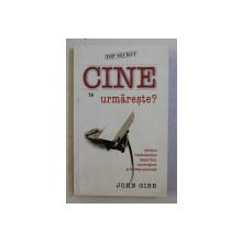 CINE TE URMARESTE ? de JOHN GIBB , 2009