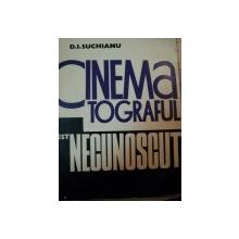 CINEMATOGRAFUL , ACEST NECUNOSCUT de D.I.SUCHIANU,1973