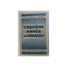 CINQUEME ANNEE DE FRANCAIS - MANUEL par A . DINU ...N . STANESCU , 1941