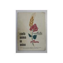 CINTA INIMA IN MINE , CULEGERE LITERARA PENTRU FORMATIILE ARTISTICE DE LA SATE , 1963