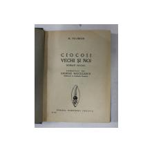 CIOCOII VECHI SI NOI - roman social de N. FILIMON , 1931