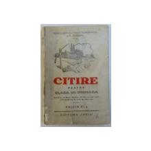 CITIRE PENTRU CLASA VII PRIMAVARA , EDITIA II -A de PETRE GHIATA ...D. EPUREANU , 1940