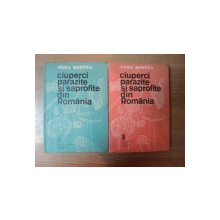 CIUPERCI PARAZITE SI SAPROFITE DIN ROMANIA VOL I - II de VERA BONTEA , 1986