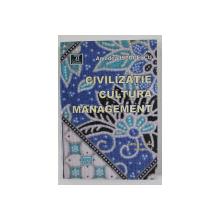 CIVILIZATIE , CULTURA , MANAGEMENT de AMEDEO STOICESCU , VOLUMUL II , 2016
