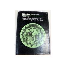 CIVILIZATIE TRADITIONALA ROMANEASCA IN CURBURA CARPATICA NORDICA-NICOLAE DUNARE  BUCURESTI 1984