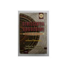 CIVILIZATII SUCCESIVE  - MODELAREA ETXTRATERESTRA , VOLULMUL I  - ARTEFACTE IMPORTANTE de EMILIAN M. DOBRESCU si EDITH MIHAELA DOBRESCU , 2017