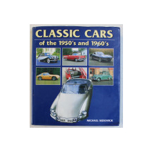 CLASSIC CARS OF THE 1950 ' S AND 1960 ' S by MICHAEL SEDWIGK , 1997
