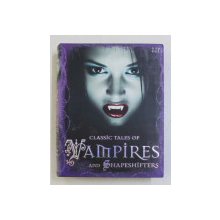 CLASSIC TALES OF VAMPIRES AND SHAPESHIFTERS , compiled by TIG THOMAS , 2012